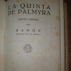 Libros antiguos: RAMON GOMEZ DE LA SERNA LA QUINTA DE PALMYRA (NOVELA GRANDE) MADRID 1928 BIBLIOTECA NUEVA. Lote 20454542