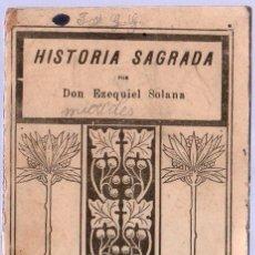 Libros antiguos: DOCTRINA CRISTIANA E HISTORIA SAGRADA. DON EZEQUIEL SOLANA. TIRADA 21. 18 X 12 CM. 32 PAGINAS.. Lote 25683268