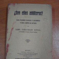 Libros antiguos: ¿SON ELLOS ADÚLTEROS?. JAIME TORRUBIANO RIPOLL. EDITORIAL REUS 1921.. Lote 20583310