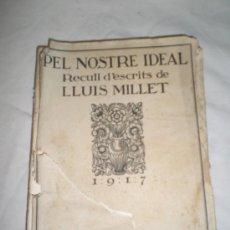 Libros antiguos: 0204- PEL NOSTRE IDEAL RECULL D'ESCRITS DE LLUIS MILLET. IMP JOAQUIN HORTA. 1917. Lote 20599425
