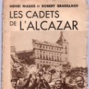 Libros antiguos: LES CADETS DE L`ALCAZAR. HENRI MASSIS ET ROBERT BRASILLACH. 21 X 15 CM. 92 PAGINAS.. Lote 20671675