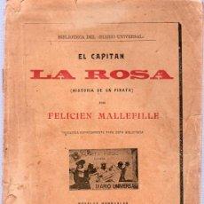 Libros antiguos: EL CAPITAN. LA ROSA. HISTORIA DE UN PIRATA POR FELICIEN MALLEFILLE. 1903. 22 X 15 CM.. Lote 20671942