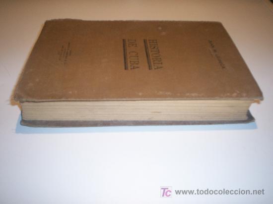 Libros antiguos: HISTORIA DE CUBA - JUAN M. LEISECA. HABANA MONTALBO, CARDENAS IMPRESORES (1925) - Foto 8 - 25945768