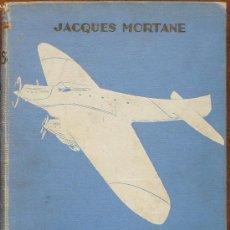 Libros antiguos: LES HEROS DE L'AIR.JACQUES MORTANE.AVIACION.PARIS 1930.. Lote 26058211