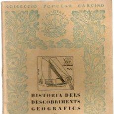 Libros antiguos: HISTORIA DELS DESCOBRIMENTS GEOGRAFICS / G. DE REPARAZ. BCN : BARCINO, 1927. 16X12CM. 66 P.. Lote 40168341
