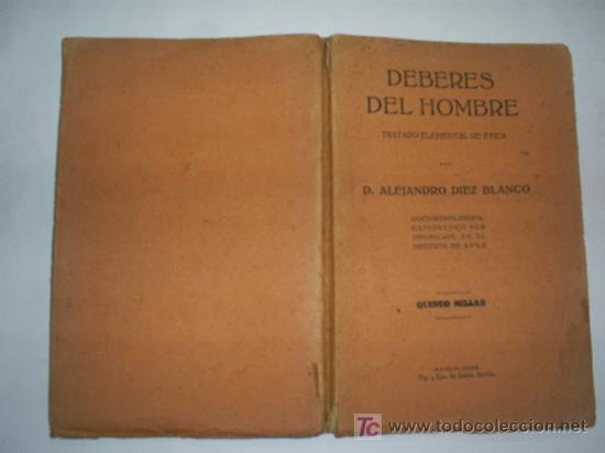 DEBERES DEL HOMBRE TRATADO ELEMENTAL DE ÉTICA ALEJANDRO DÍEZ BLANCO 1928 RM43194 (Libros Antiguos, Raros y Curiosos - Pensamiento - Otros)