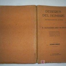 Libros antiguos: DEBERES DEL HOMBRE TRATADO ELEMENTAL DE ÉTICA ALEJANDRO DÍEZ BLANCO 1928 RM43194. Lote 21015216