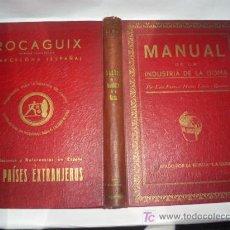 Libros antiguos: MANUAL DE LA INDUSTRIA DE LA GOMA LUÍS PASCUAL MEJÍAS LÓPEZ 1936 MUY ILUSTRADO RM43127. Lote 27615860