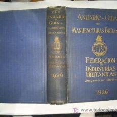 Libros antiguos: ANUARIO Y GUÍA DE MANUFACTURAS BRITÁNICAS 1926 RM43126. Lote 22186127