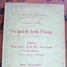 Libros antiguos: UN APAT DE JOCHS FLORALS - CARTAS D'UN PARE, D'UN FILL, UNA MARE Y UN RECTOR. Lote 25846267