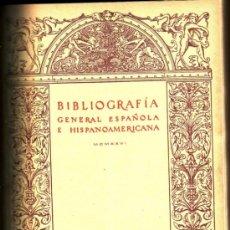 Libros antiguos: BIBLIOGRAFÍA GENERAL ESPAÑOLA E HISPANOAMERICANA. MADRID , 1926.NÚMS. DEL 1 AL 12. BIBLIOGRAFÍA. Lote 26811684