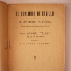 Libros antiguos: EL BURLADOR DE SEVILLA O EL CONVIDADO DE PIEDRA. TIRSO DE MOLINA. BIBL. TEATRO MUNDIAL, 1915.. Lote 21105764