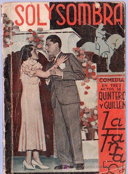 SOL Y SOMBRA. ANTONIO QUINTERO Y PASCUAL GUILLEN. COMEDIA EN 3 ACTOS. 1933. 16 X 11 CM. 80 PAGINAS. (Libros Antiguos, Raros y Curiosos - Literatura - Otros)