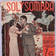 Libros antiguos: SOL Y SOMBRA. ANTONIO QUINTERO Y PASCUAL GUILLEN. COMEDIA EN 3 ACTOS. 1933. 16 X 11 CM. 80 PAGINAS.. Lote 21133004