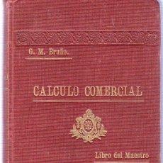 Libros antiguos: G. M. BRUÑO. CALCULO COMERCIAL. LIBRO DEL MAESTRO. 19,5 X 14 CM. 460 PAGINAS.. Lote 21148987