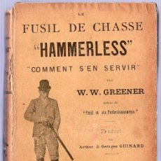 Libros antiguos: LE FUSIL DE CHASSE. HAMMERLESS. COMMENT S`EN SERVIR. W. W. GREENER. 19 X 13 CM.. Lote 26532062