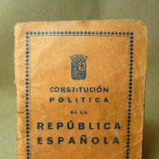 Libros antiguos: CONSTITUCION POLITICA DE LA REPUBLICA ESPAÑOLA, 30 CTS, 1930S, 64 PAGINAS, COMPLETO. Lote 21170775