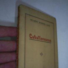 Libros antiguos: CABALLERESCAS RICARDO MONNER SANS 1923 RM41839. Lote 21301630