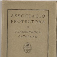 Libros antiguos: ASSOCIACIO PROTECTORA DE L'ENSENYANÇA CATALANA: MEMORIA 1923 [FINS] A 1 GENER 1930. 23X16CM. 88 P.. Lote 26515793
