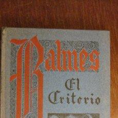 Libros antiguos: EL CRITERIO. JAIME BALMES. LIBRERIA ARALUCE 1933.. Lote 24678501