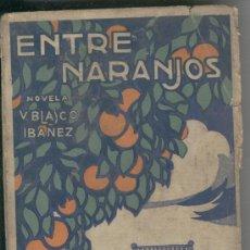 Libros antiguos: ENTRE NARANJOS. VICENTE BLASCO IBAÑEZ. NOVELA. PROMETEO. . Lote 21439053