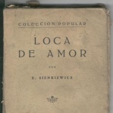 Libros antiguos: COLECCION POPULAR. LOCA DE AMOR. E. SIENKIEWICZ. . Lote 21439177