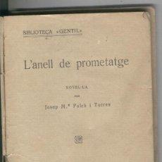 Libros antiguos: L' ANELL DE PROMETATGE. NOVEL.LA. JOSEP MARIA FOLCH I TORRES. LLIBRERIA BAGUÑA. . Lote 21439265