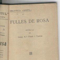Libros antiguos: FULLES DE ROSA. NOVEL.LA . JOSEP MARIA FOLCH I TORRES. LLIBRRIA BAGUÑA. Lote 21439322