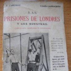 Libros antiguos: LAS PRISIONES DE LONDRES Y LAS NUESTRAS. FRANCISCO CABRERIZO, 1911. Lote 27300007