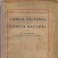 Libros antiguos: CIENCIA CULTURAL Y CIENCIA NATURAL / H. RICKERT - 1922. Lote 21462281