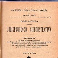 Libros antiguos: PARTE SEGUNDA. JURISPRUDENCIA ADMINISTRATIVA. EDICION OFICIAL. TOMO XVIII. VOLUMEN Iº DE 1906.. Lote 21492779