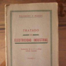 Libros antiguos: TRATADO DE ELECTRICIDAD INDUSTRIAL. BUSQUET Y MAREC. TOMO I. ED. PUBUL, 1924. 390 PP. ILUSTRADO. Lote 21566563