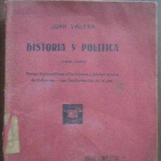 Libros antiguos: HISTORIA Y POLÍTICA. VALERA, JUAN. SOPENA 1914. Lote 21648576