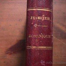 Libros antiguos: DOMINIQUE, EUGENE FROMENTIN, PLON, NOURRIT ET CIE. 1890. Lote 21653070