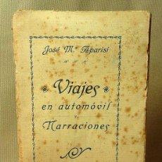 Libros antiguos: CURIOSO LIBRO, VIAJES EN AUTOMOVIL Y NARRACIONES, JOSE MARIA APARISI, AUTOGRAFIADO POR AUTOR, 1907. Lote 41711342