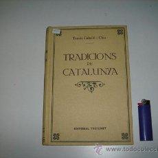 Libros antiguos: TRADICIONS DE CATALUYA . Lote 21713832