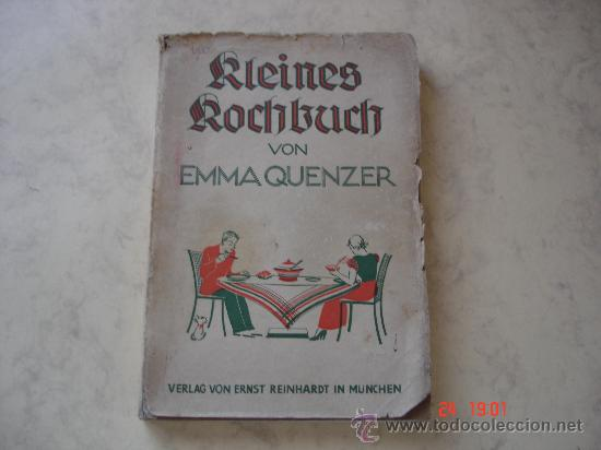 RLEINES ROCHBUCH VON EMMA QUENZER - VERLAG VON ERNST REINHARDT IN MUNCHEN - AÑO 1933 - (Libros Antiguos, Raros y Curiosos - Cocina y Gastronomía)