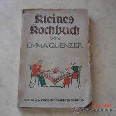 Libros antiguos: RLEINES ROCHBUCH VON EMMA QUENZER - VERLAG VON ERNST REINHARDT IN MUNCHEN - AÑO 1933 - . Lote 27354260