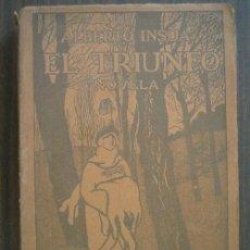 Libros antiguos: EL TRIUNFO. INSÚA, ALBERTO. 1914 RENACIMIENTO. Lote 21818389