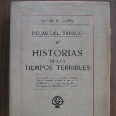 Libros antiguos: HISTORIAS DE LOS TIEMPOS TERRIBLES. OLIVER, MIGUEL S. 1920 HOJAS DEL SÁBADO. Lote 21841671
