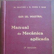 Libros antiguos: MANUAL DE MECÁNICA APLICADA. MAYMÓ, M.; PONS Y BAS, R. 1919. MANUEL MARÍN. Lote 21845050