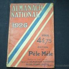 Libros antiguos: ALMANACH NATIONAL 1926 - EDITION DU PELE-MELE - PRIX 4 FR. 75 - . Lote 21851997