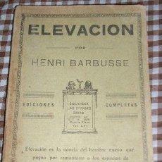 Libros antiguos: ELEVACION, POR HENRI BARBUSSE - BIBLIOTECA GRANDES OBRAS - ARGENTINA - MUY ANTIGUO. Lote 26396007