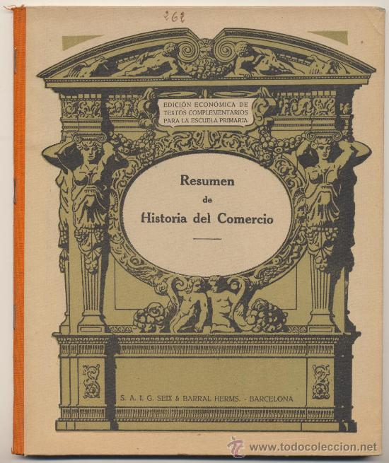 RESUMEN DE HISTORIA DEL COMERCIO. SEIX BARRAL 1932. (Libros Antiguos, Raros y Curiosos - Ciencias, Manuales y Oficios - Otros)