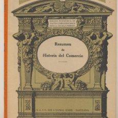 Libros antiguos: RESUMEN DE HISTORIA DEL COMERCIO. SEIX BARRAL 1932.. Lote 21876056