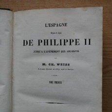 Libros antiguos: L'ESPAGNE DEPUIS LE REGNE DE PHILIPPE II JUSQU'À L'AVÉNEMENT DES BOURBONS. WEISS (M.CH.). Lote 21925374