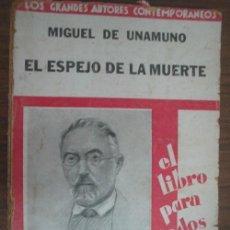 Libros antiguos: EL ESPEJO DE LA MUERTE. UNAMUNO, MIGUEL DE. 1930. Lote 22000525