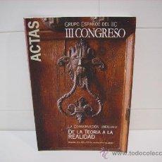 Libros antiguos: GRUPO ESPAÑOL DEL IIC III CONGRESO ,LA CONSERVACION INFALIBLE DE LA TEORIA DE LA REALIDAD. Lote 22046158