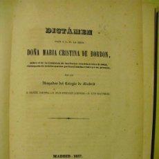 Libros antiguos: 1857 DICTAMEN DADO A S.M. LA REINA MARIA CRISTINA DE BORBON. Lote 26446487