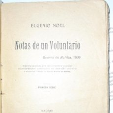 Libros antiguos: 1910 NOTAS DE UN VOLUNTARIO GUERRA DE MELILLA 1909 EUGENIO NOEL. Lote 27567908